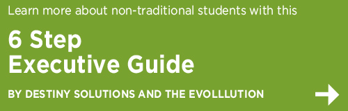 6 Requirements for Attracting & Retaining Non-Traditional Students in the 21st Century